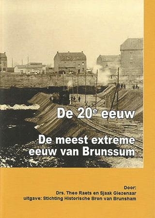 De 20e eeuw: De meest extreme eeuw van Brunssum